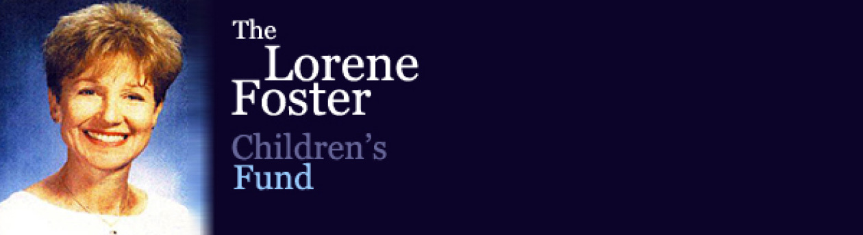The Lorene Foster Children's Fund